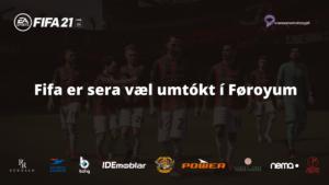Fifa er sera væl umtókt í Føroyum